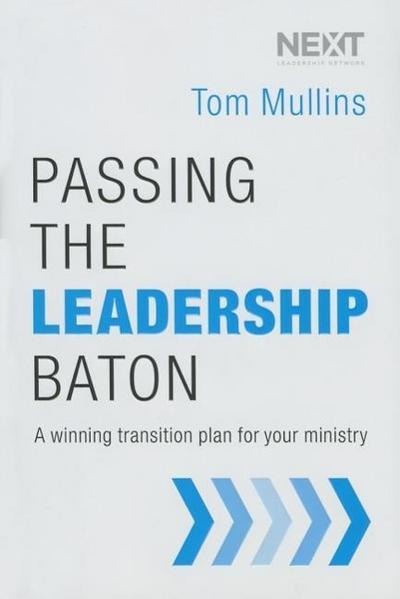 Passing the Leadership Baton: A Winning Transition Plan for Your Ministry