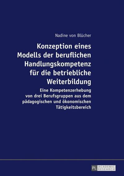 Konzeption eines Modells der beruflichen Handlungskompetenz für die betriebliche Weiterbildung