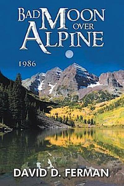 Bad Moon Over Alpine