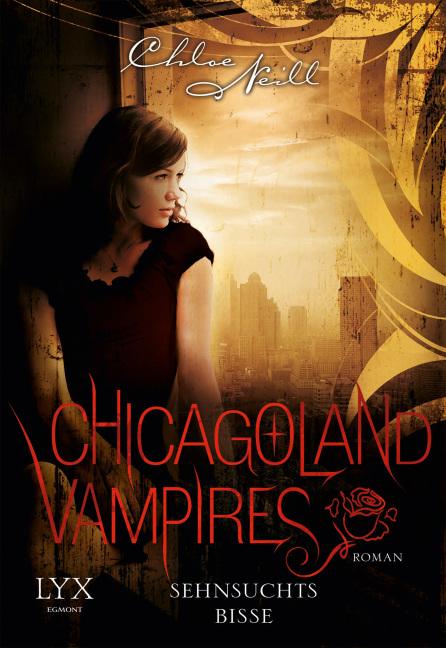 Chicagoland Vampires - Sehnsuchtsbisse Chloe Neill 9783802593949