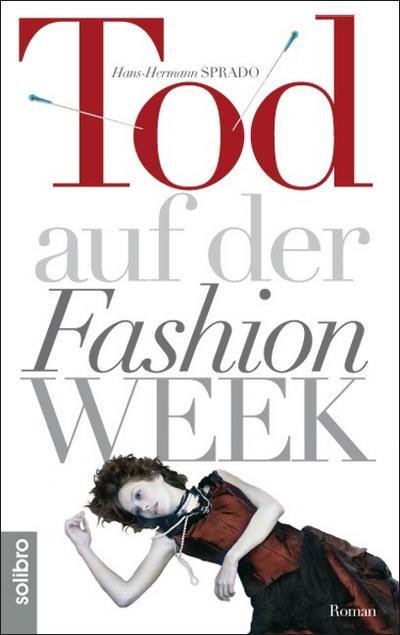Tod auf der Fashion Week (Subkutan) - Solibro Verlag - Gebundene Ausgabe, Deutsch, Hans-Hermann Sprado, Roman, Roman
