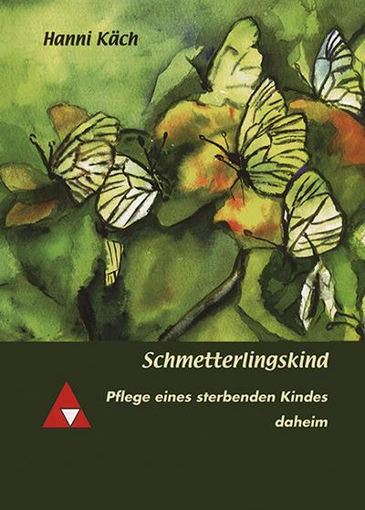 Schmetterlingskind; Pflege eines sterbenden Kindes daheim; Deutsch; 15 Zeich.