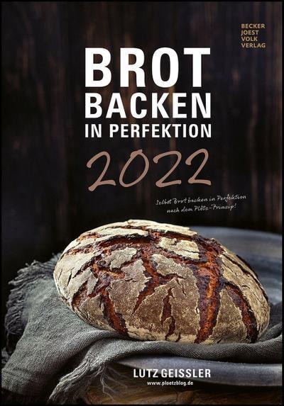 Brot backen in Perfektion 2022 - Bild-Kalender 23,7x34 cm