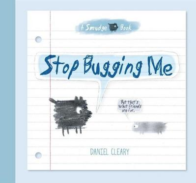 Stop Bugging Me!: A Smudge Book