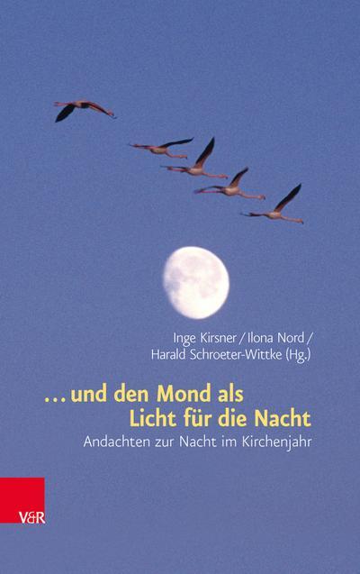 ... und den Mond als Licht für die Nacht