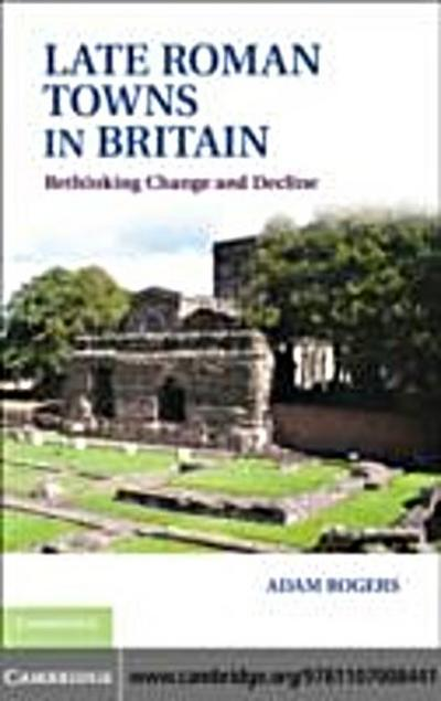 Late Roman Towns in Britain
