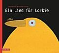 Ein Lied für Lorkie; Ill. v. Bowen, Dean; Übers. v. Ahorner, Peter; Deutsch