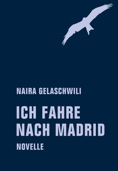 Ich fahre nach Madrid: Novelle