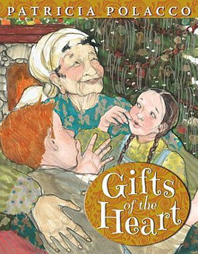 Gifts of the Heart Patricia Polacco