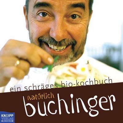 natürlich buchinger: ein schräges bio-kochbuch