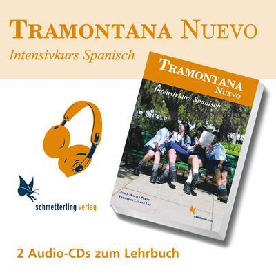 Tramontana Nuevo, Intensivkurs Spanisch für die Oberstufe 2 Audio-CDs zum Lehrbuch