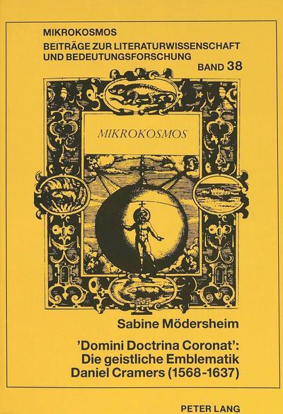 'Domini Doctrina Coronat':- Die geistliche Emblematik Daniel Cramers (1568-1637)
