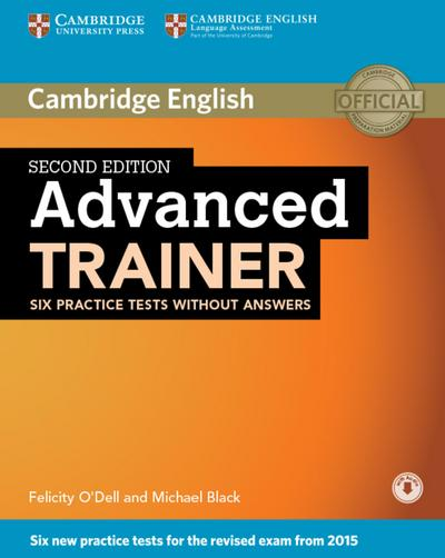 Advanced Trainer. Second edition. Six Practice Tests without answers and downloadable audio