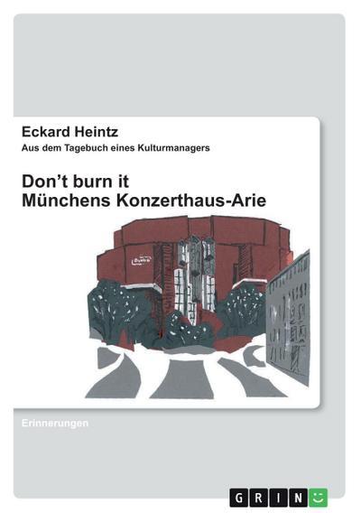 Don't burn it: Münchens Konzerthaus-Arie