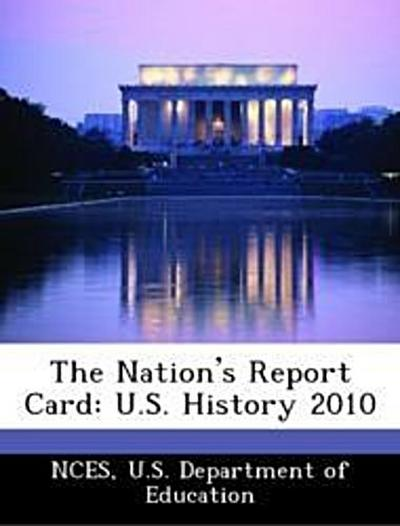 NCES: Nation's Report Card: U.S. History 2010