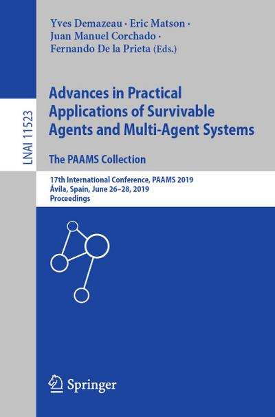 Advances in Practical Applications of Survivable Agents and Multi-Agent Systems: The PAAMS Collection