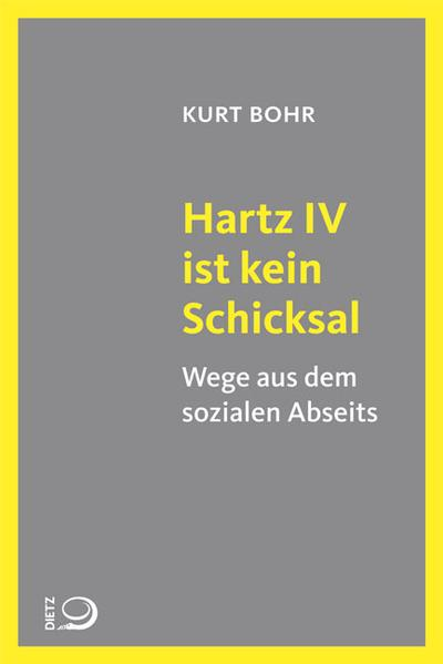 Hartz IV ist kein Schicksal; Wege aus dem sozialen Abseits; Deutsch