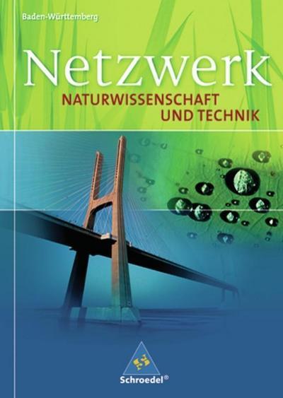 Netzwerk Naturwissenschaft und Technik 8-10. Schülerband. Baden-Württemberg