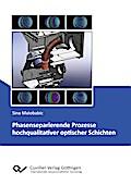 Phasenseparierende Prozesse hochqualitativer optischer Schichten