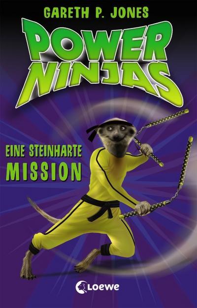 Eine steinharte Mission   ; Power Ninjas 6; mit Spotlack; Übers. v. Mannchen, Nadine; Deutsch