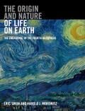 The Origin and Nature of Life on Earth