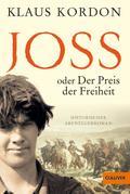 Joss oder Der Preis der Freiheit: Historische ...