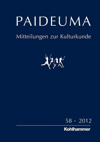 Paideuma. Mitteilungen zur Kulturkunde / PAIDEUMA 58/2012