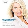 Leistungsstärke durch Glückskompetenz - Simone Langendörfer