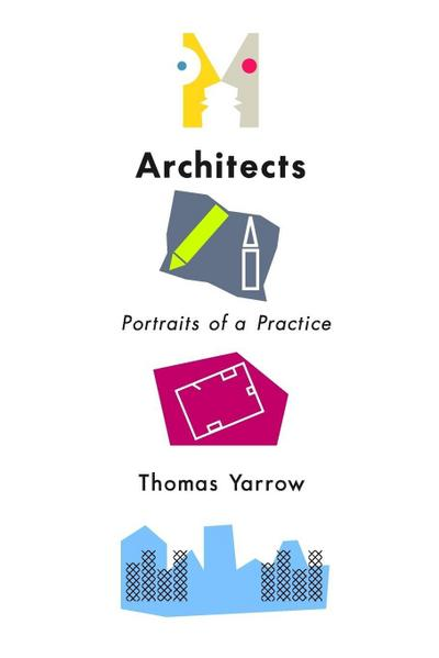 Architects: Portraits of a Practice