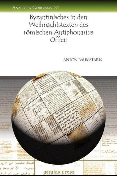 Byzantinisches in Den Weihnachtstexten Des Romischen Antiphonarius Officii