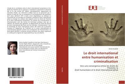 Le droit international entre humanisation et criminalisation