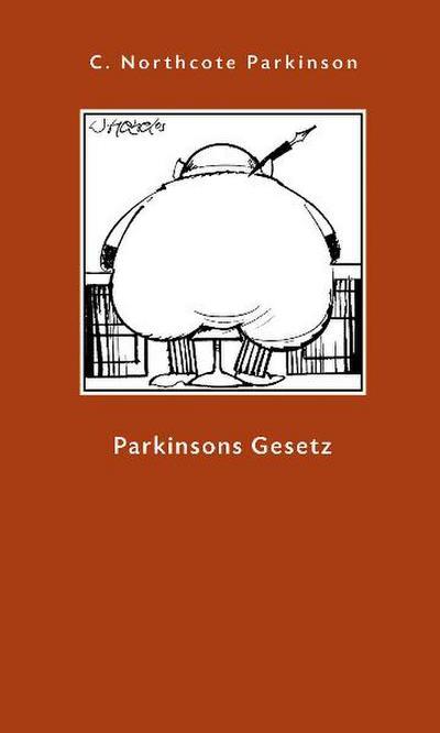 Parkinsons Gesetz und andere Untersuchungen über die Verwaltung