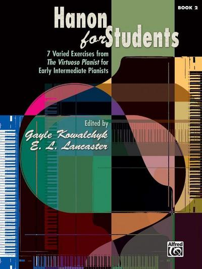 Hanon for Students, Bk 2: 7 Varied Exercises from the Virtuoso Pianist for Early Intermediate Pianists