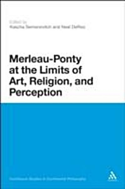 Merleau-Ponty at the Limits of Art, Religion, and Perception