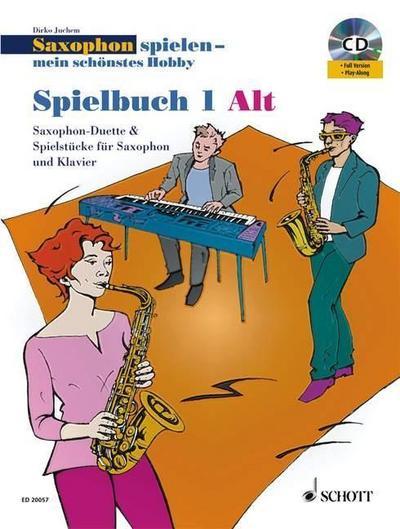 Spielbuch 1 - für 1-2 Alt-Saxophone, Saxophon-Duette & Spielstücke für Saxophon und Klavier. Mit Audio-CD