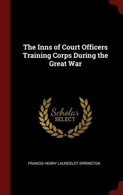 The Inns of Court Officers Training Corps During the Great War