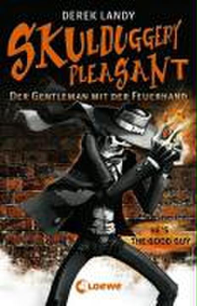 Der Gentleman mit der Feuerhand; Der Gentleman mit der Feuerhand   ; Skulduggery Pleasant 1; Übers. v. Höfker, Ulla; Deutsch; , mit Schutzumschlag u. Leseband -