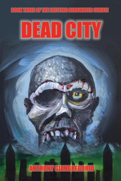 Deadcity (Deadwater Series: Book 3)