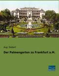 Der Palmengarten zu Frankfurt a.M.