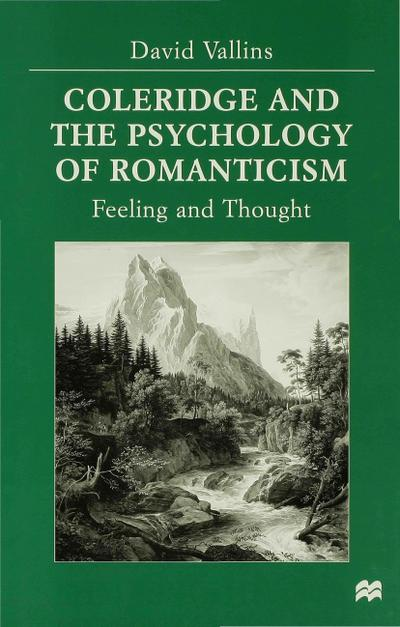 Coleridge and the Psychology of Romanticism: Feeling and Thought