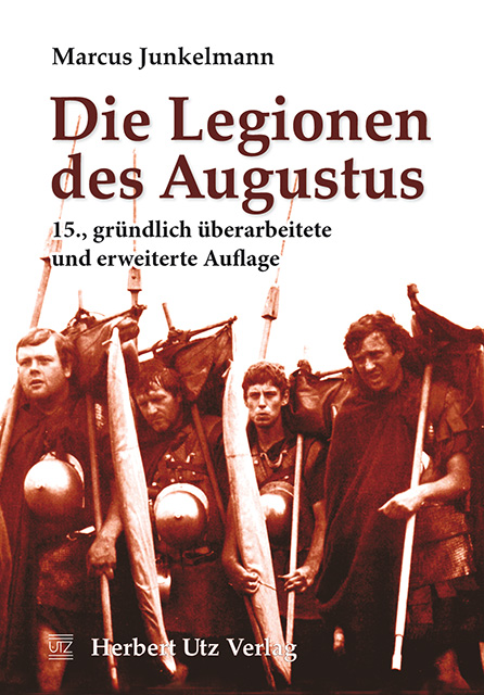 Die Legionen des Augustus Marcus Junkelmann