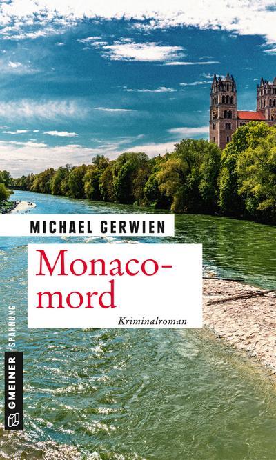 Monacomord: Ein Fall für Exkommissar Max Raintaler (Kriminalromane im GMEINER-Verlag)