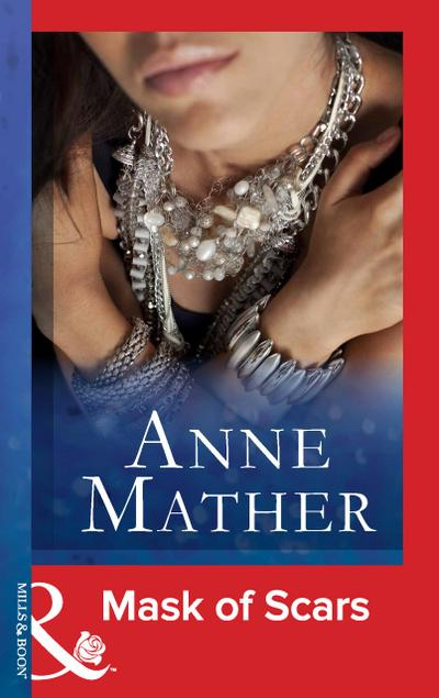 Mask of Scars (Mills & Boon Modern) (The Anne Mather Collection)