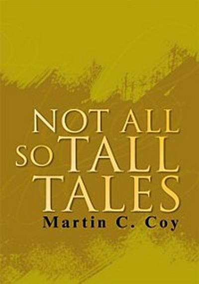 Not All so Tall Tales