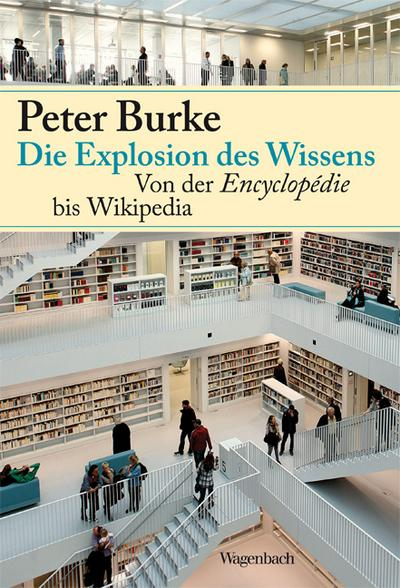 Die Explosion des Wissens: Von der Encyclopédie bis Wikipedia