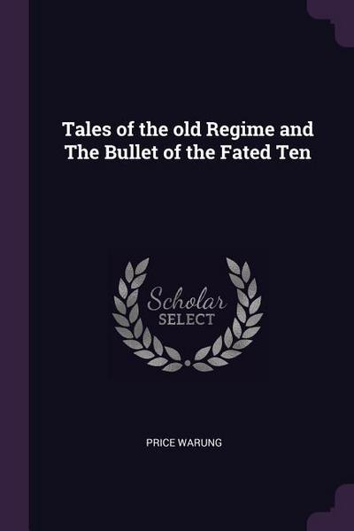 Tales of the Old Regime and the Bullet of the Fated Ten