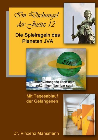Im Dschungel der Justiz / Die Spielregeln des Planeten JVA