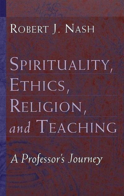 Spirituality, Ethics, Religion, and Teaching