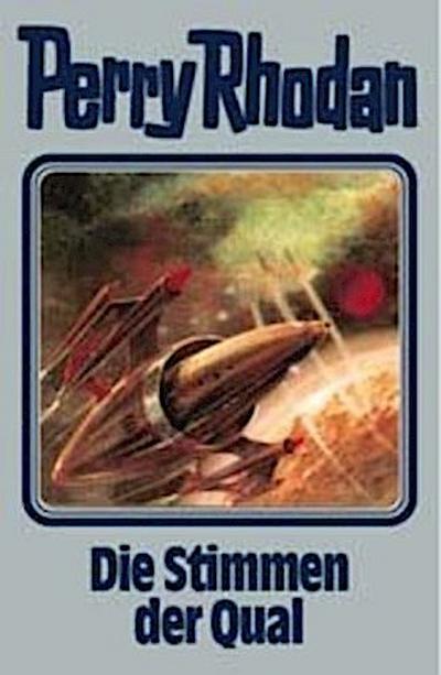 Perry Rhodan, Bd.64: Die Stimmen der Qual (Perry Rhodan Silberband)