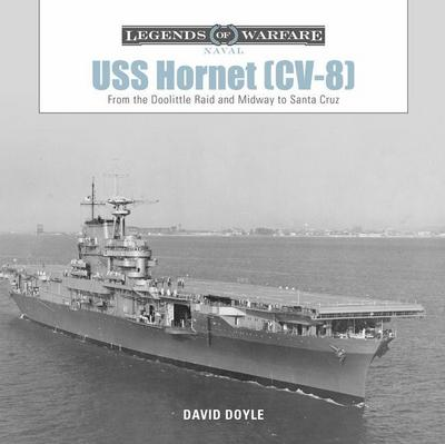 USS Hornet (CV-8): From the Doolittle Raid and Midway to Santa Cruz